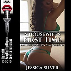 A Housewife's First Time: A MILF's First Slutty Anal Sex Story