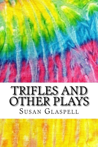 "scholarly essays on trifles Essay on script analysis of trifles by susan glaspell script analysis of ""trifles"" by susan glaspell summary in the play trifles by susan glaspell, there are five characters, three men and two women."