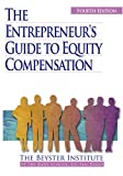The Entrepreneur's Guide to Equity Compensation, Binns, David M. and Staubus, Martin, 0966407776