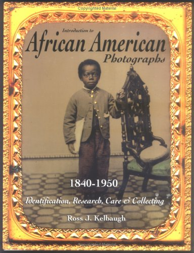 Search : Introduction to African American Photographs: 1840-1950: Identification, Research, Care & Collecting