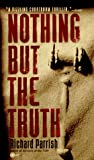 Nothing but the Truth, Richard Parrish, 0451405382