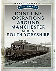 Joint Line Operation Around Manchester and in South Yorkshire (Great Central Railway)