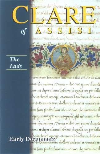 Clare of Assisi - The Lady: Early Documents