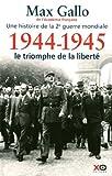 """Afficher """"Une histoire de la 2e guerre mondiale n° 5 1944-1945, le triomphe de la liberté"""""""