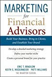 img - for Marketing for Financial Advisors: Build Your Business by Establishing Your Brand, Knowing Your Clients and Creating a Marketing Plan (General Finance & Investing) book / textbook / text book