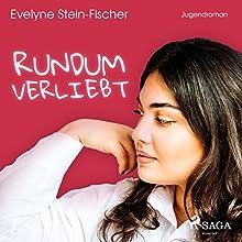 Rundum verliebt Hörbuch von Evelyne Stein-Fischer Gesprochen von: Cathrin Bürger