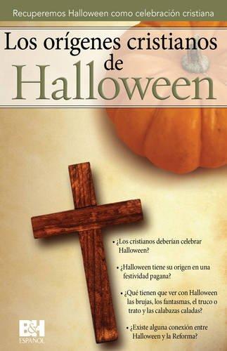 El orígenes cristiano del Halloween: Recuperemos halloween como celebración cristiana (Colección Temas de Fe) (Spanish Edition) -