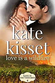 Love is a Wildfire (Love in the Vineyards Book 4)