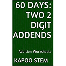 60 Addition Worksheets with Two 2-Digit Addends: Math Practice Workbook (60 Days Math Addition Series: Two)