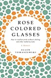 Rose Colored Glasses, Ellen Tomaszewski, 1936824418