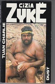 Tuan Charlie, tome 3 : Dust par Cizia Zykë