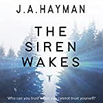 The Siren Wakes | J A Hayman
