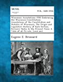 Wisconsin Annotations 1930 Embracing the Wisconsin Constitution; Annotations of the Constitution and Statutes of Wisconsin, the Origin and Legislative, Eugene E. Brossard, 1287347037