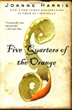 Five Quarters of the Orange, Joanne Harris, 0060958022
