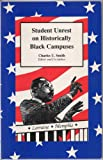 Student Unrest on Historically Black Campuses, Charles U. Smith, 0931761409