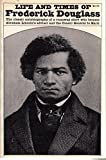 img - for Life and Times of Frederick Douglass: His Early Life as a Slave, His Escape From Bondage, and His Complete History book / textbook / text book