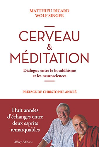 cerveau-meditation-dialogue-entre-le-bouddhisme-et-les-neurosciences-french-edition