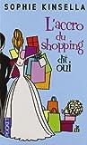"""Afficher """"L'accro du shopping dit oui"""""""