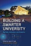 img - for Building a Smarter University: Big Data, Innovation, and Analytics (SUNY series, Critical Issues in Higher Education) book / textbook / text book