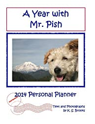 A Year with Mr. Pish 2014: 2014 Personal Planner/Calendar