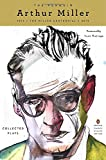 The Penguin Arthur Miller: Collected Plays