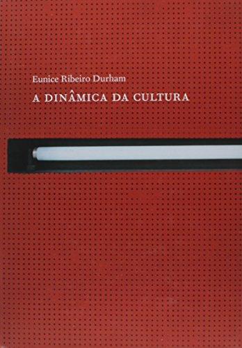 A Dinâmica da Cultura - Coleção Ensaios