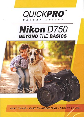 Quickpro Guides Camera - Nikon D750 Beyond the Basics DVD by QuickPro Camera Guides