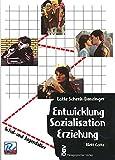 Entwicklung, Sozialisation, Erziehung, Bd. 2 Schulalter und Jugendalter
