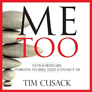 Me Too, Extraordinary, Everyday Stories That Connect Us Audiobook