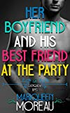 her boyfriend and his best friend at the party m m first time gay gay cuckquean bffs book 1