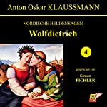 Wolfdietrich (Nordische Heldensagen 4) | Anton Oskar Klaussmann