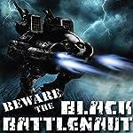 Beware the Black Battlenaut | Robert T. Jeschonek