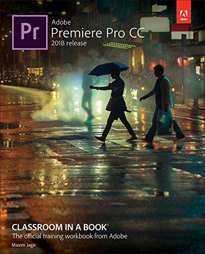 Adobe Premiere Pro CC Classroom in a Book (2018 release) (Design Pro Frame)