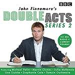 John Finnemore's Double Acts: Series 2: 6 full-cast radio dramas   John Finnemore
