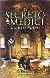EI Secreto de Los Medici, Michael White, 8492833327