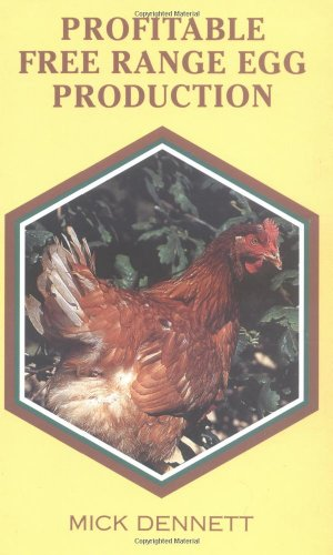 Profitable Free Range Egg Production (A Guide to Management)