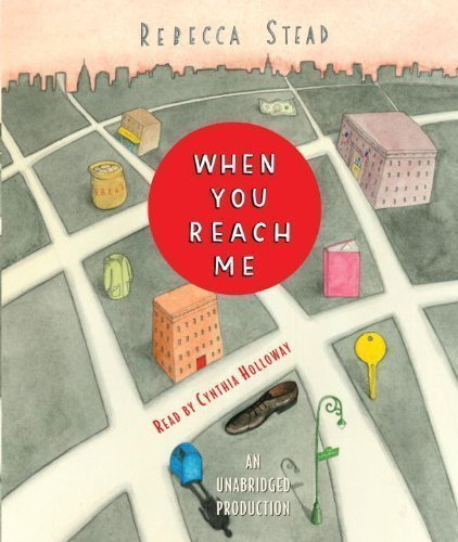 When You Reach Me By Rebecca Stead(A)/Cynthia Holloway(N) [Audiobook]