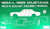 1964 1/2-1965 Mustang Sheet Metal Weld and Sealant Assembly Manual
