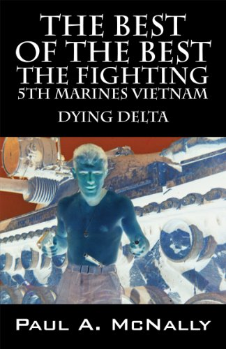 The Best Of The Best The Fighting 5th Marines Vietnam: Dying Delta
