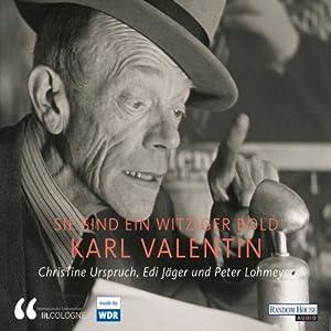 Karl Valentin. Sie sind ein witziger Bold Hörbuch