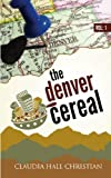 The Denver Cereal, Claudia Hall Christian, 0982274645