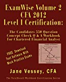 Examwise® Volume 2 for 2012 Cfa ® Level I Certification the Second Candidates Question and Answer Workbook for Chartered Financial Analyst (with Down, Jane Vessey, 1590959795