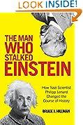 The Man Who Stalked Einstein