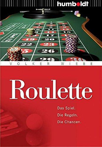 Roulette. Das Spiel - Die Regeln - Die Chancen