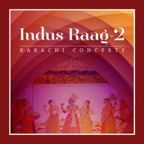 Indus Raag 2 - Karachi Concerts by Tehzeeb