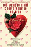 Too Weak to Fight and Too Strong to Hold On, Sallie Graves, 0595324932
