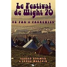Le Festival de Wight 70 vu par 2 Frenchies (Archives t. 1) (French Edition)