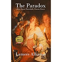 The Paradox: How Power Powerfully Powers Power