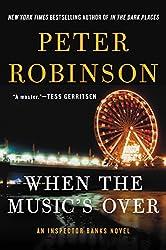 When the Music's Over: An Inspector Banks Novel (Inspector Banks Series)