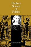 Hobbes' Science of Politics, Goldsmith, M. M., 0231028040